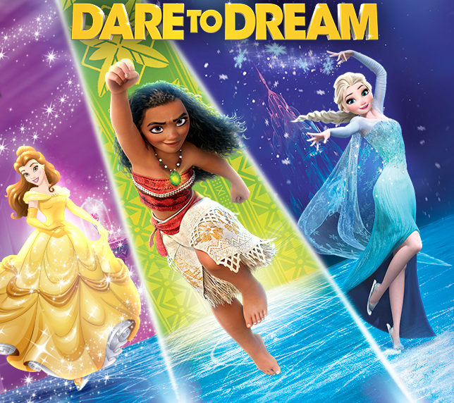 DISNEY ON ICE PRESENTS DARE TO DREAM FEATURING DISNEY'S SMASH HITS MOANA AND BEAUTY AND THE BEAST