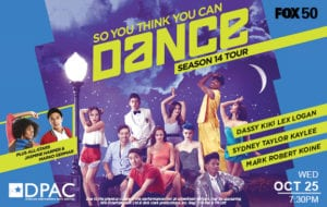 SO YOU THINK YOU CAN DANCE @ DPAC