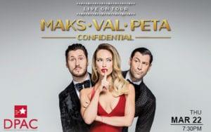 Maks, Val & Peta On Tour: Confidential @ DPAC