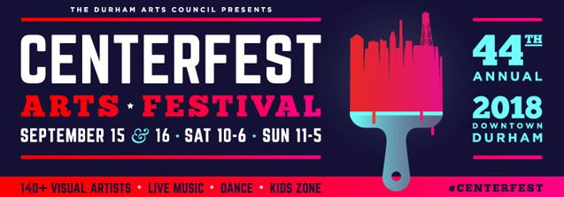 44TH ANNUAL CENTERFEST ARTS FESTIVAL 2018 - CANCELLED DUE TO STORM @ Downtown Durham