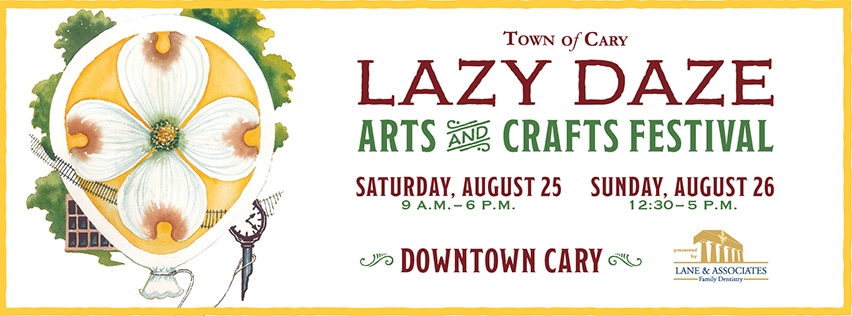 TOWN OF CARY LAZY DAZE ARTS AND CRAFTS FESTIVAL @ Downtown Cary
